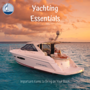 Sailing Essentials Important Items to Bring on Your Boat
