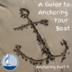 A Guide to Anchoring Your Boat (1)