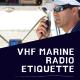 VHF Marine Radio Etiquette