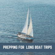 preparing for long boat trips