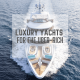Luxury Yachts - Superyachts - Megayachts