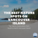 best nature spots on vancouver island