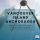 Vancouver Island Anchorages