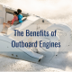 The benefits of outboard motors