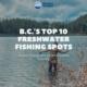 B.C.'s Top 10 freshwater fishing spots